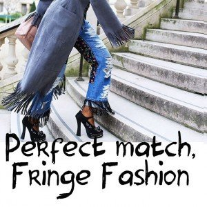 pefect match fringe fashion